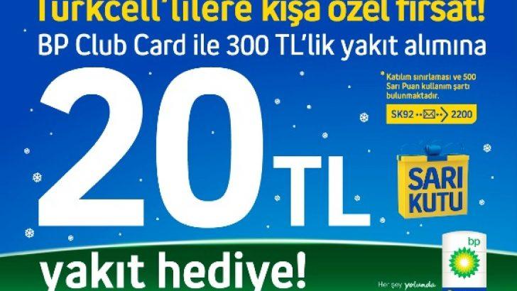 BP'nin Turkcell'lilere özel kampanyasında 300 TL'lik yakıt alanlara 20 TL yakıt hediye!